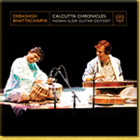 Music Album - Calcutta Chronicles: Indian Slide Guitar Odyssey